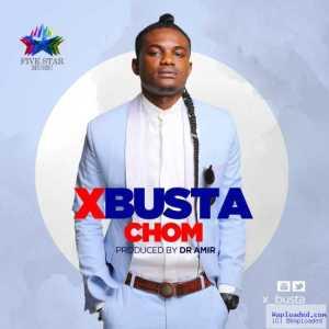 X-Busta - Chom (Prod. by Dr. Amir)